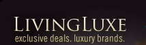 LivingLuxe. Exclusive deals. Luxury brands.