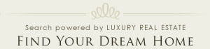Find Your Dream Home Search powered by Luxury Real Estate