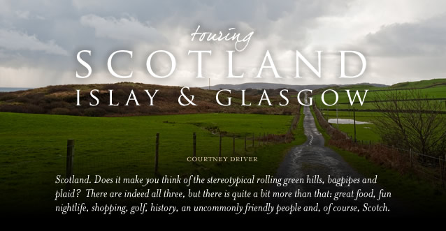 Touring Scotland: Islay & Glasgow