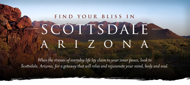 Find your Bliss in Scottsdale Arizona