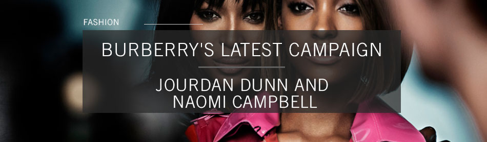 Jourdan Dunn and Naomi Campbell Pretend to be Besties for Burberry's Latest Campaign