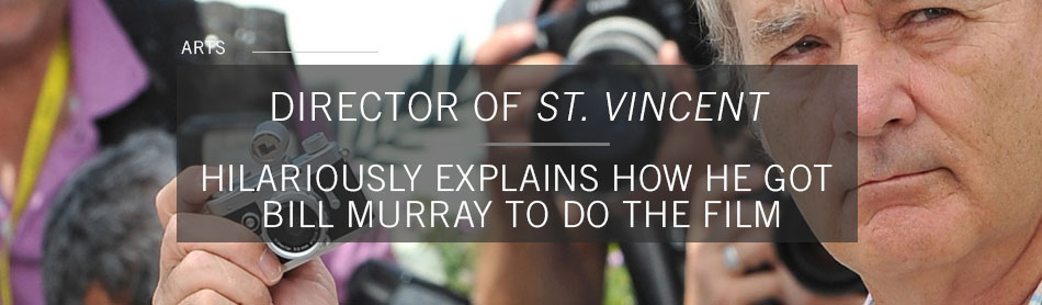Director of New Film St. Vincent Hilariously Explains How He Got Bill Murray To Do the Film