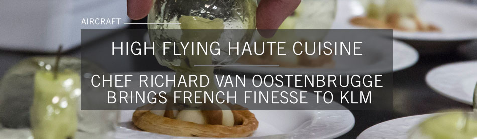 KLM Royal Dutch Airlines Bring Chef Richard van Oostenbrugge's French Techniques to Their World Business Class Flights