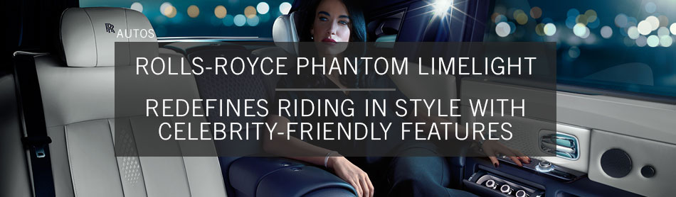 New $650k Rolls-Royce Phantom Limelight Redefines Riding in Style With Some Seriously Fashion-Friendly Features