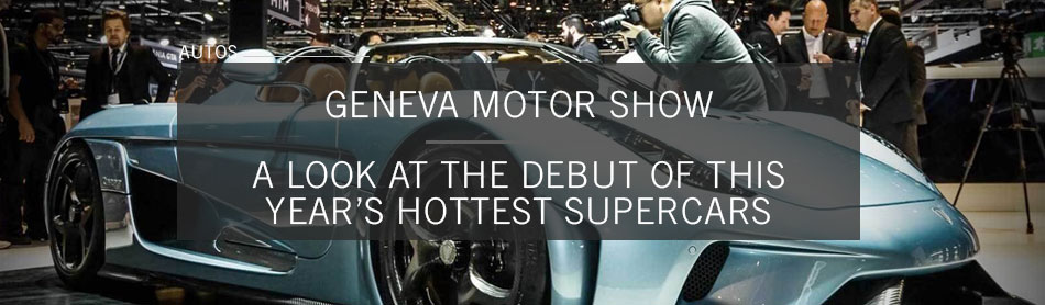 Goodbye, Bugatti Veyron. Hello, Koenigsegg Regera! Check out the Hottest Supercars From the Geneva Motor Show