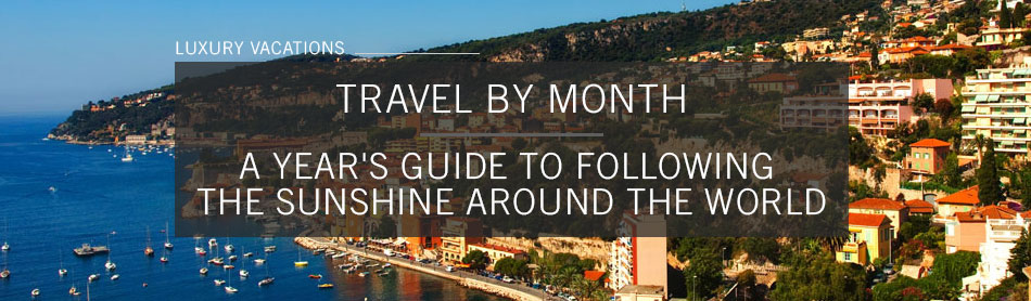 Travel by Month: A Year's Guide to Following the Sunshine Around the World