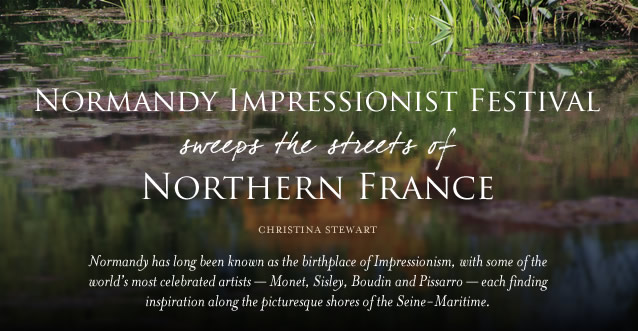 Normandy Impressionist Festival Sweeps the Streets of Northern France: Normandy has long been known as the birthplace of Impressionism, with some of the world�s most celebrated artists � Monet, Sisley, Boudin and Pissarro � each finding inspiration along the picturesque shores of the Seine-Maritime.