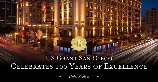 US Grant San Diego Celebrates 100 Years of Excellence