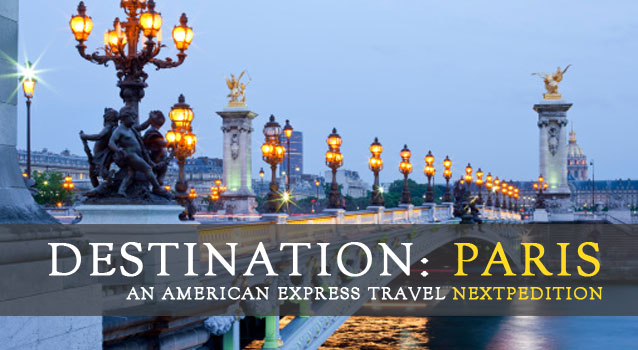 Destination Paris An American Express Travel Nextpedition