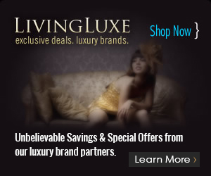 LivingLuxe. Exclusive Deals and Luxury Brands. Learn More